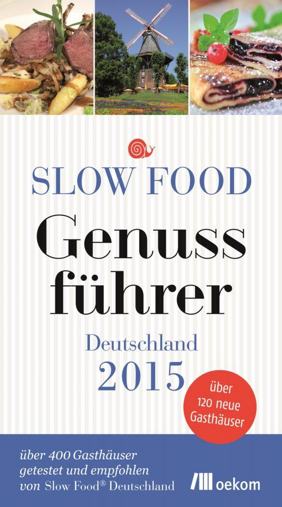 slow food genussf hrer deutschland 2015 gabriela freitag ziegler. Black Bedroom Furniture Sets. Home Design Ideas