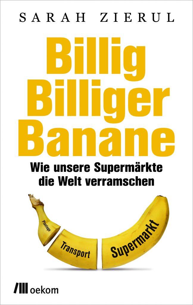 """Rezension """"Billig.Billiger.Banane"""" - Gut recherchiert und geschrieben von Sarah Zierul"""