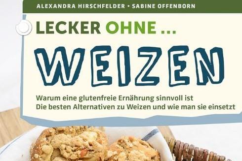 """Rezension """"Lecker ohne Weizen"""" - gesicherte Fakten und erprobte Rezepte"""